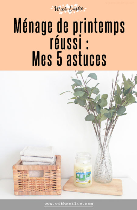 5 conseils pour un ménage de printemps réussi - WithEmilieBlog Pinterest V2