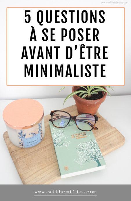 5 questions à se poser avant de commencer une démarche minimaliste WithEmilieBlog Pinterest